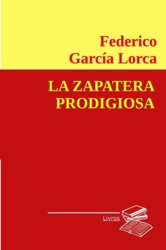 La zapatera prodigiosa por Federico García Lorca