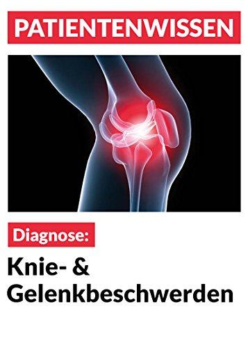 Knie- und Gelenkbeschwerden: Krankheitsbilder und Behandlung (Patientenwissen)