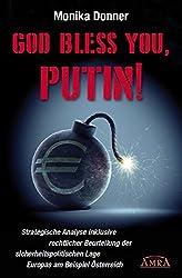 GOD BLESS YOU, PUTIN! Strategische Analyse inklusive rechtlicher Beurteilung der sicherheitspolitischen Lage Europas