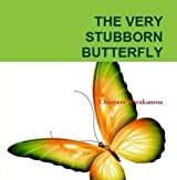 The Very Stubborn Butterfly