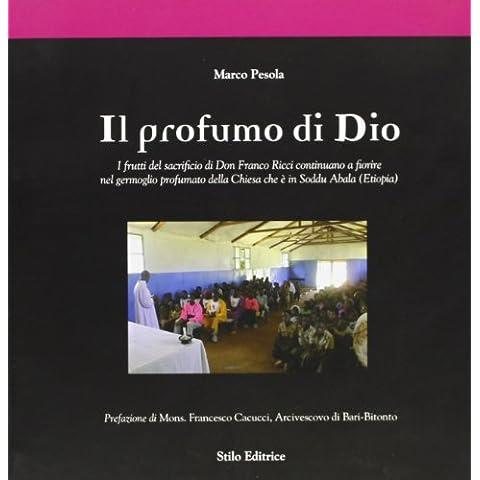 Il profumo di Dio. I frutti del sacrificio di don Franco Ricci continuano a fiorire nel germoglio profumato della Chiesa che è in Soddu Abala (Etiopia)