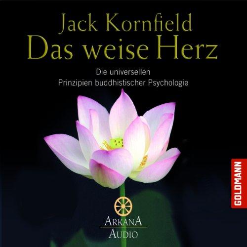 Buchseite und Rezensionen zu 'Das weise Herz: Die universellen Prinzipien buddhistischer Psychologie' von Jack Kornfield