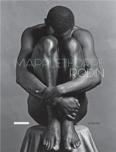Rodin/Mapplethorpe