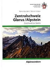 Alpinwandern Zentralschweiz-Glarus-Alpstein: Ausgewählte Weit- und Rundwanderungen und Gipfelziele zwischen Gotthardpass und Säntis