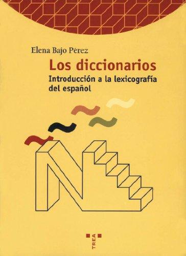 Los diccionarios. Introducción a la historia de la lexicografía del español (Biblioteconomía y Administración Cultural)