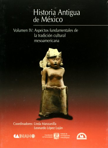 HISTORIA ANTIGUA DE MEXICO IV: 4