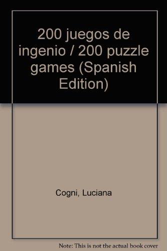 200 juegos de ingenio/200 puzzle games par Luciana B. Gogni