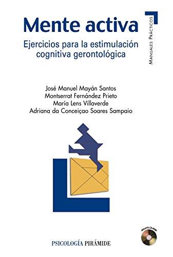 Mente activa: Ejercicios para la estimulación cognitiva gerontológica (Manuales Prácticos)