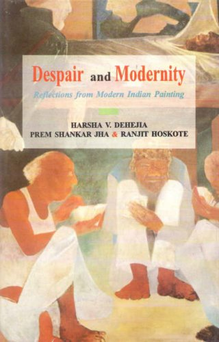 Despair & Modernity: Reflections from Modern Indian Painting (Buddhist Tradition S.)