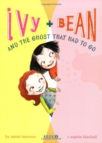 Ivy and Bean and the Ghost That Had to Go: (Book 2): Bk. 2 (Ivy & Bean)