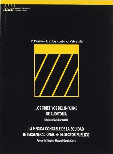 Los objetivos del informe de auditoría: la medida contable de la equidad intergeneracional en el sector público por Emiliano Ruiz Barbadillo