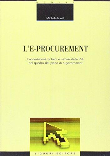 L'e-procurement. L'acquisizione di beni e servizi della p.a. nel quadro del piano di e-government