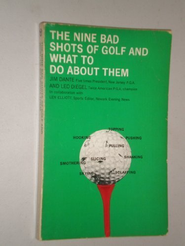 The Nine Bad Shots Of Golf And What To Do About Them by Jim Dante (1978-01-01)