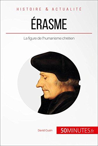 Érasme: La figure de l'humanisme chrétien (Grandes Personnalités t. 23)