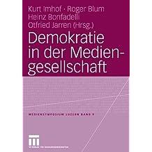 Demokratie in der Mediengesellschaft (Mediensymposium 9)