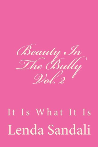 Beauty in the Bully: It Is What It Is: 2