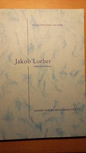 Jakob Lorber. Lebensbeschreibung. Ein Lebensbild nach langjährigem persönlichen Umgang.