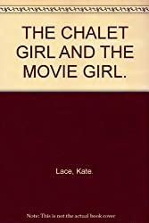 The Chalet Girl/The Movie Girl 2 in 1