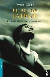 El pie de Jaipur (Spanish Edition) by Javier Moro (2006-01-01)