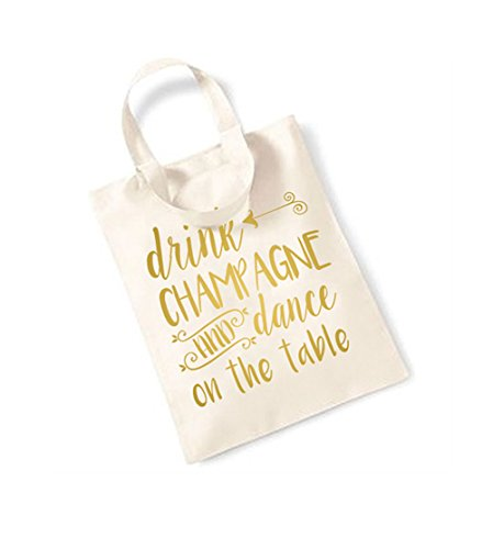 Drink Champagne and Dance On The Table - Large Canvas Fun Slogan Tote Bag Natural/Gold