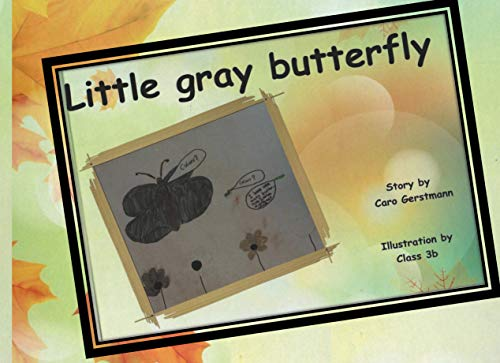 Little Gray Butterfly: Illustrated by students of Grade 3 (English Edition)