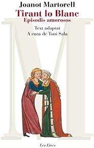 Tirant lo Blanc. Episodis amorosos. Text adaptat: Inclou recurs digital (LES EINES Book 77) (Catalan Edition)