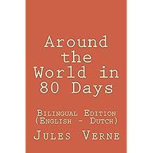 Around the World in 80 Days: Around the World in 80 Days: Bilingual Edition (English - Dutch) (English Edition)