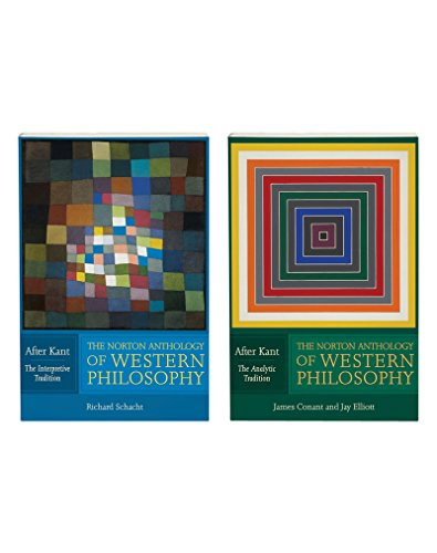 The Norton Anthology of Western Philosophy: After Kant: VOLUME 1: THE INTERPRETIVE TRADITION; VOLUME 2: THE ANALYTIC TRADITION