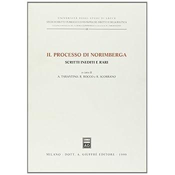 Il Processo Di Norimberga. Scritti Inediti E Rari
