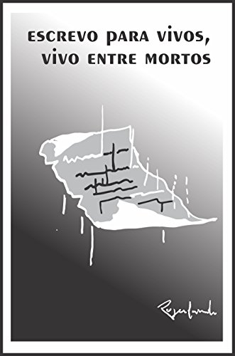 Escrevo para vivos, vivo entre mortos (Portuguese Edition) por Rogerlando Cavalcante