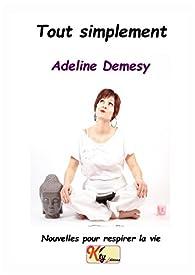Tout simplement par Adeline Demesy