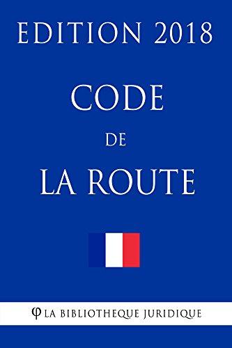 Code de la route: Edition 2018 par La Bibliothèque Juridique