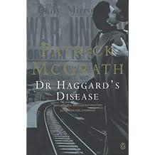 Dr. Haggard's Disease by Patrick McGrath (1994-04-07)