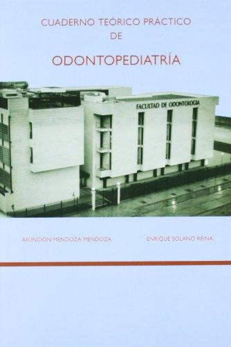 Cuaderno teórico práctico de odontopediatría por Asunción Mendoza Mendoza