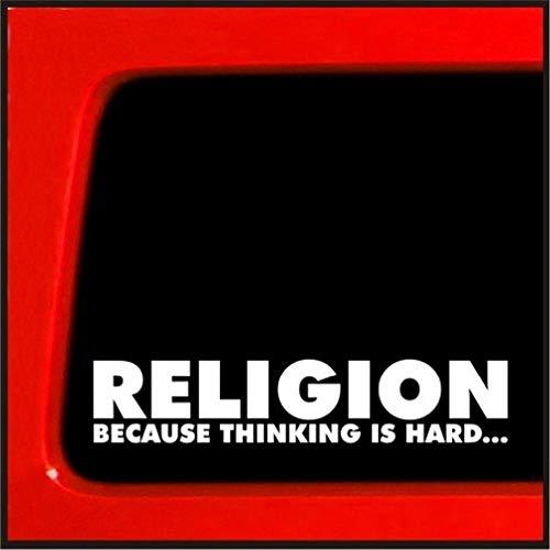 Auto Aufkleber Religion, weil das Denken ist schwer Aufkleber Atheist Sticker