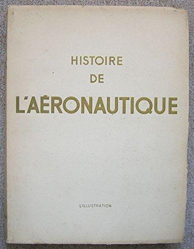 Histoire de l'aéronautique. texte et documentation de charles dollfus et henri bouché.