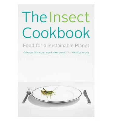 By Arnold Van Huis ; Henk Van Gurp ; Marcel Dicke ; Fran?oise Takken-Kaminker ; Diane Blumenfeld-Schaap ( Author ) [ Insect Cookbook: Food for a Sustainable Planet Arts and Traditions of the Table: Perspectives on Culinary History By Mar-2014 Hardcover