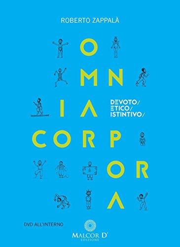 Omnia corpora. Devoto/etico/istintivo. Con DVD (Scenariodanza) por Roberto Zappalà