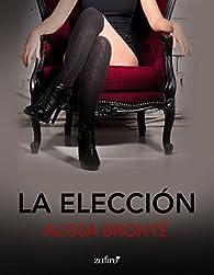 La Elección par Alissa Brontë