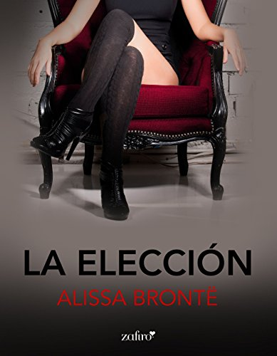 La Elección (volumen independiente) (Spanish Edition)