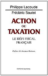 Action ou taxation : Le défi fiscal français