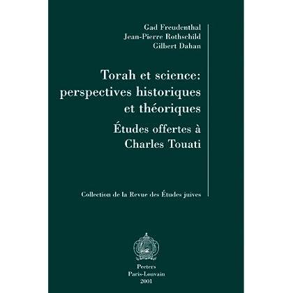 Torah et Science: Perspectives historiques et théoriques. Mélanges offerts à Charles Touati