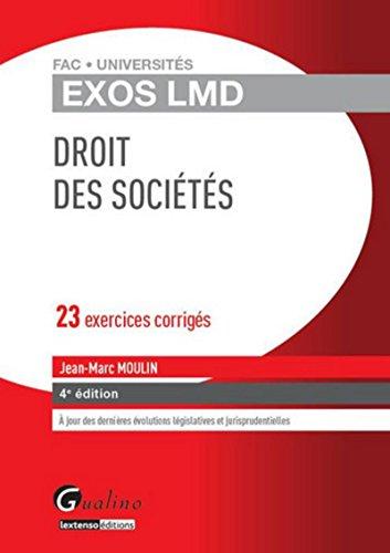 Exos LMD - Droit des sociétés, 4ème Ed par Jean-marc Moulin