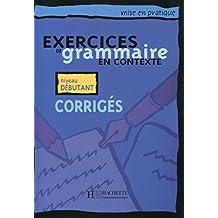 Exercices de grammaire, tome 1. Corrigés