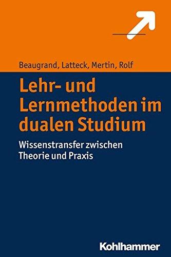 Lehr- und Lernmethoden im dualen Studium: Wissenstransfer zwischen Theorie und Praxis (Study Guide Kunst, Praxis)