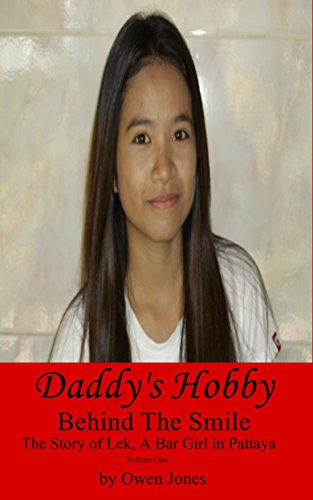 Daddy's Hobby: The Story of Lek, a Bar Girl in Pattaya (Behind...