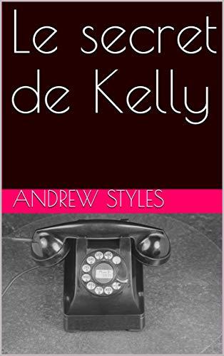 Couverture du livre Le secret de Kelly (Les aventures de Kelly Whitebrush t. 1)