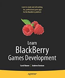 Learn Blackberry Games Development (Books for Professionals by Professionals)