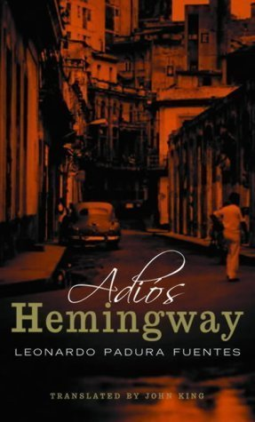 Adios, Hemingway by Fuentes, Leonardo Padura ( 2005 )