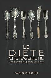 Le Diete Chetogeniche: Come, quando e perchè utilizzarle